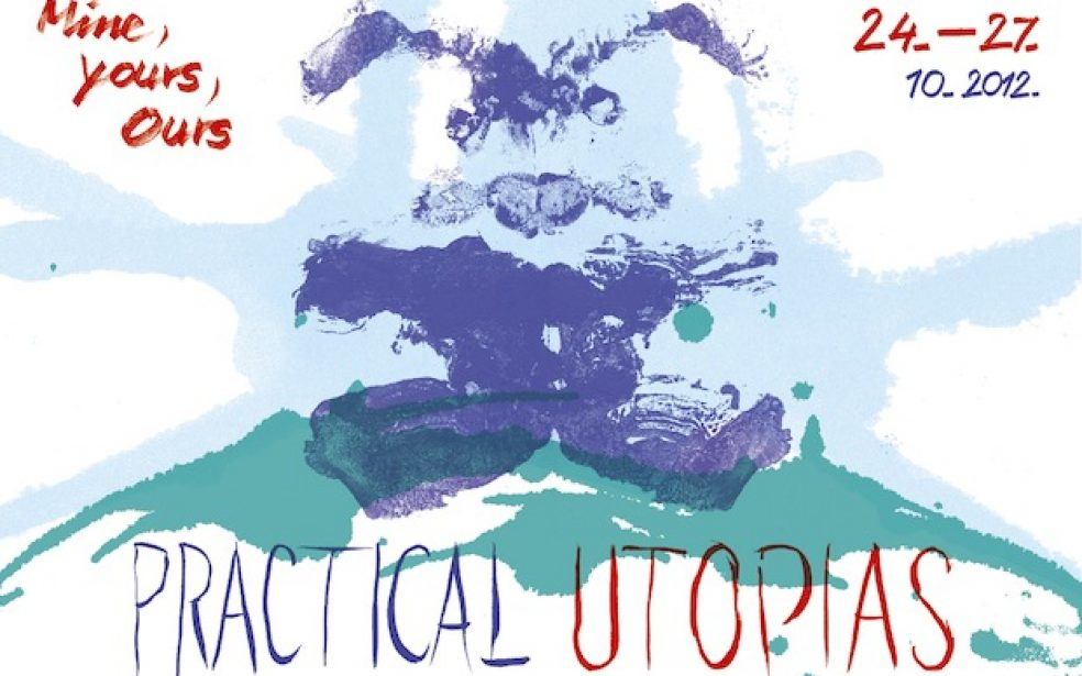 Mine, Yours, Ours – Practical Utopias 24. -27.10. 2012.