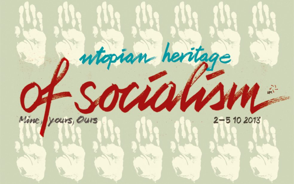 Mine, yours, ours: Utopian heritage of Socialism (2.-5.10.2013.)