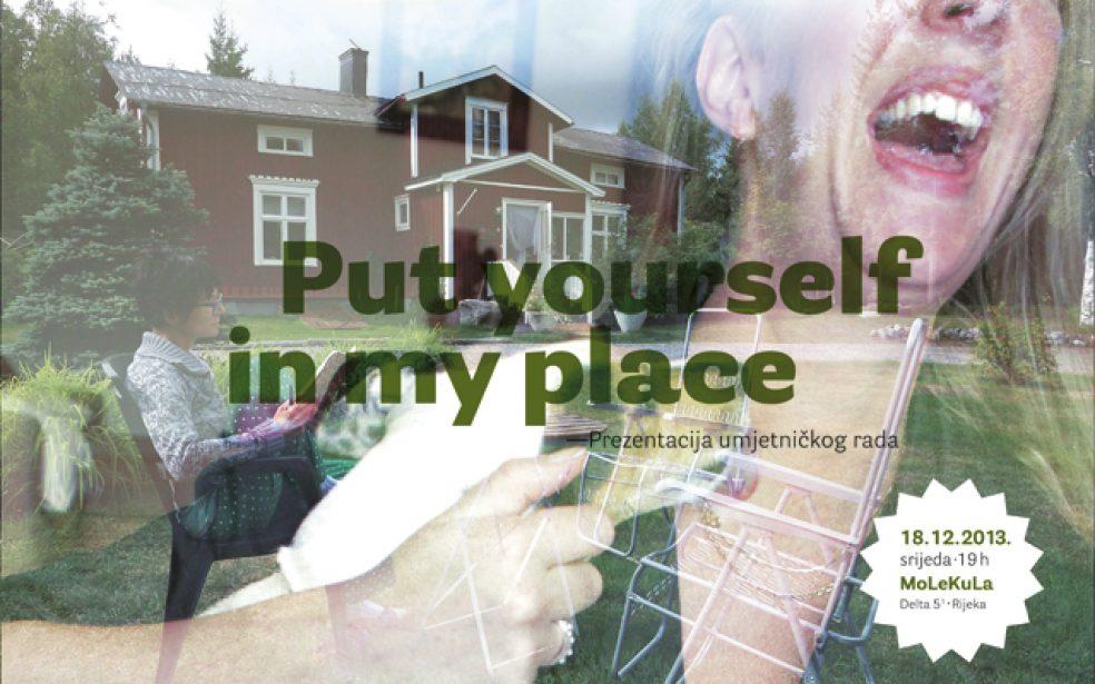 Put yourself in my place – prezentacija umjetničkog rada