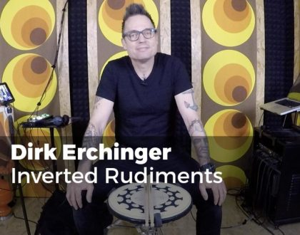 Inverted Rudiments – neuer Kurs mit Dirk Erchinger