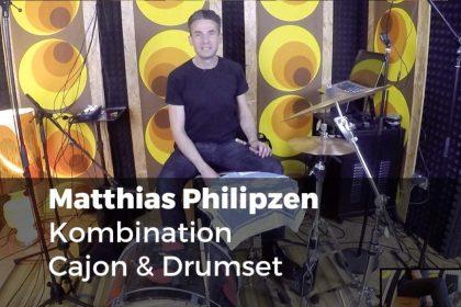 Kombination Cajon & Drumset Matthias Philipzen