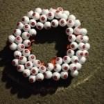Wreath from plastic eyeballs