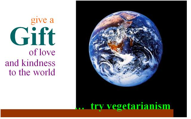 Give a Gift of love, Try Vegetarianism