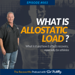 RecoverMe Podcast: Allostatic Load #003
