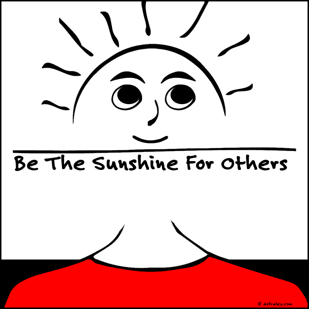 Be The Sunshine for Others