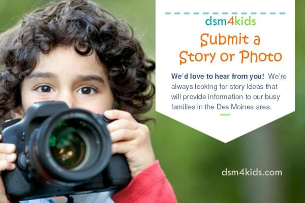 Submit a Story or Photo - dsm4kids.com