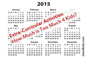 Extra Curricular Activities - How Much is Too Much for Kids? - dsm4kids.com