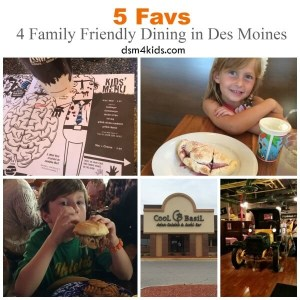 5 Favs for Family Friendly Dining in Des Moines - dsm4kids.com
