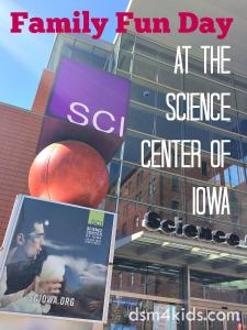 Tips for a Family Fun Day at the Science Center of Iowa - dsm4kids.com