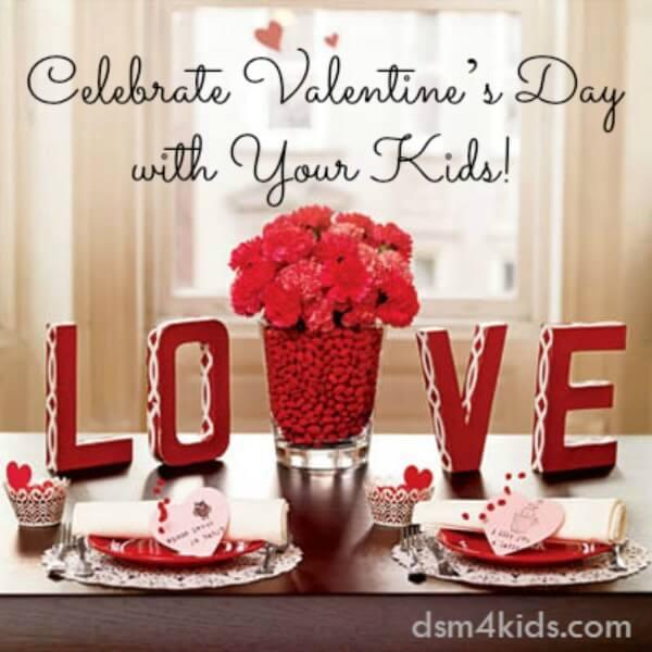 Celebrate Valentine's Day With Your Kids - dsm4kids.com