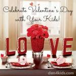 Celebrate Valentine's Day With Your Kids - dsm4kids.com