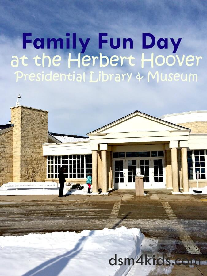 Tips 4 a Family Fun Day at the Herbert Hoover Presidential Library & Museum