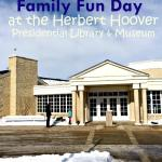 TIps 4 a Family Fun Day at the Herbert Hoover Presidential Library & Museum - dsm4kids.com