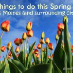 25 Things to Do This Spring in Des Moines with Your Kids - dsm4kids.com