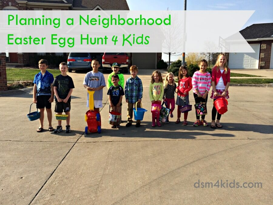 Planning a Neighborhood Easter Egg Hunt 4 Kids