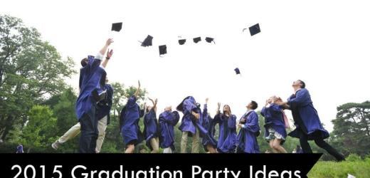 2015 Graduation Party Ideas