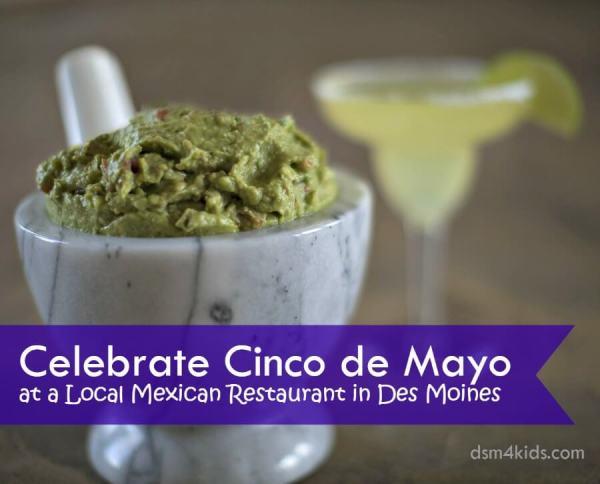 Celebrate Cinco de Mayo at a Local Mexican Restaurant in Des Moines - dsm4kids.com
