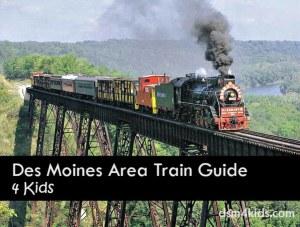 Des Moines Area Train Guide 4 Kids - dsm4kids.com