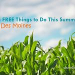 25 FREE Things to Do This Summer in Des Moines - dsm4kids.com