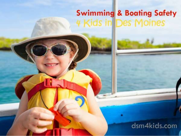 Swimming and Boating Safety 4 Kids in Des Moines - dsm4kids.com