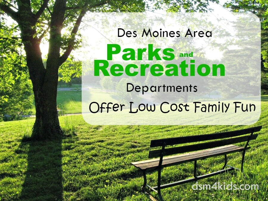 Des Moines Area Parks & Recreation Departments Offer Low Cost Family Fun