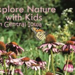 Explore Nature with Kids in Central Iowa - dsm4kids.com