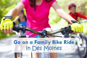 Go on a Family Bike Ride in Des Moines - dsm4kids.com