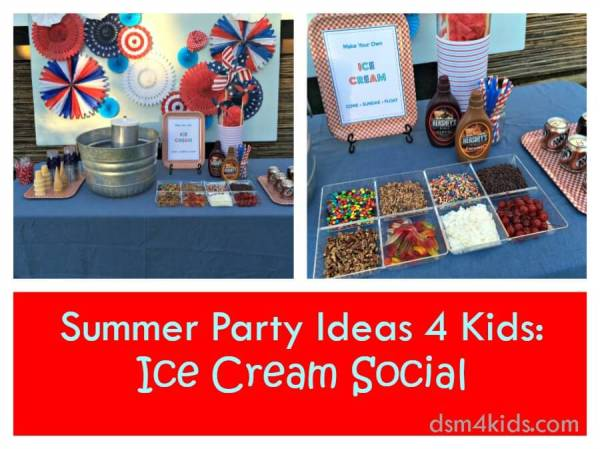 Ice Cream Social: Summer Party Ideas 4 Kids - dsm4kids.com
