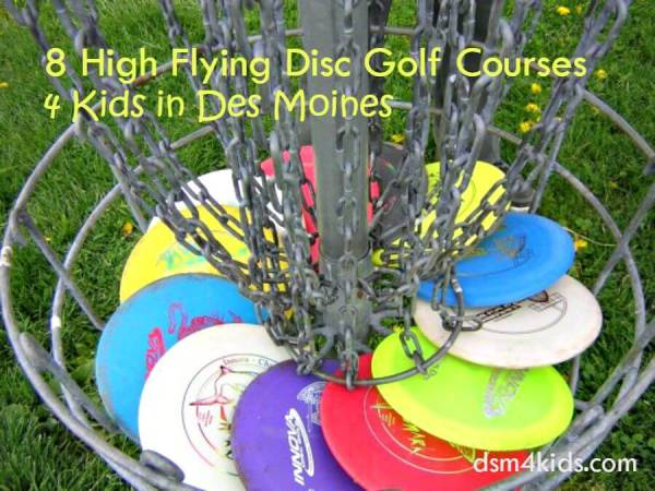 8 High Flying Disc Golf Courses 4 Kids in Des Moines - dsm4kids.com