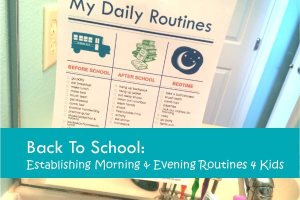08.09.15 Back To School Establishing Morning & Evening Routines 4 Kids