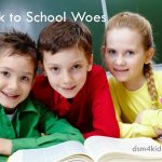 Back to School Woes - dsm4kids.com