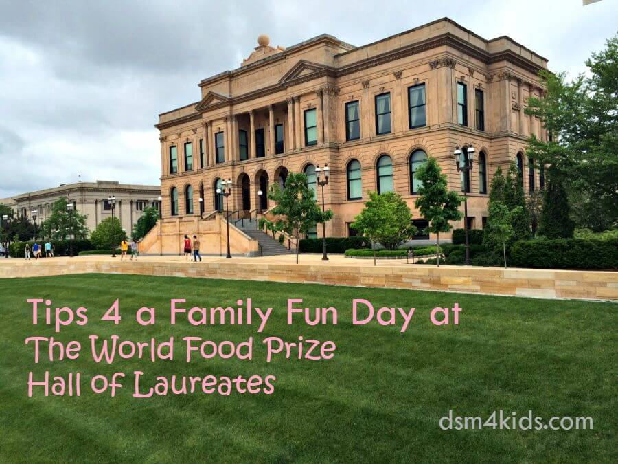 Tips 4 a Family Fun Day at The World Food Prize Hall of Laureates