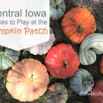 Central Iowa Places to Play at the Pumpkin Patch – dsm4kids.com