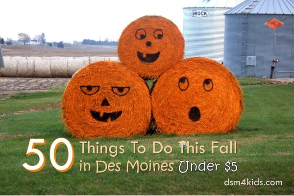 50 Things To Do This Fall in Des Moines Under $5 - dsm4kids.com