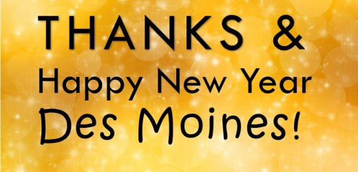 Thanks & Happy New Year Des Moines!