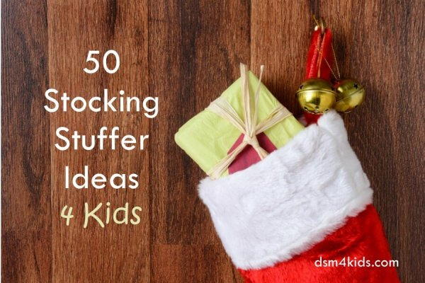 50 Stocking Stuffer Ideas 4 Kids - dsm4kids.com