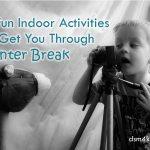 5 Fun Indoor Activities to Get You Through Winter Break - dsm4kids.com
