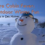 Cure Cabin Fever: Outdoor Winter Fun 4 Kids in Des Moines - dsm4kids.com
