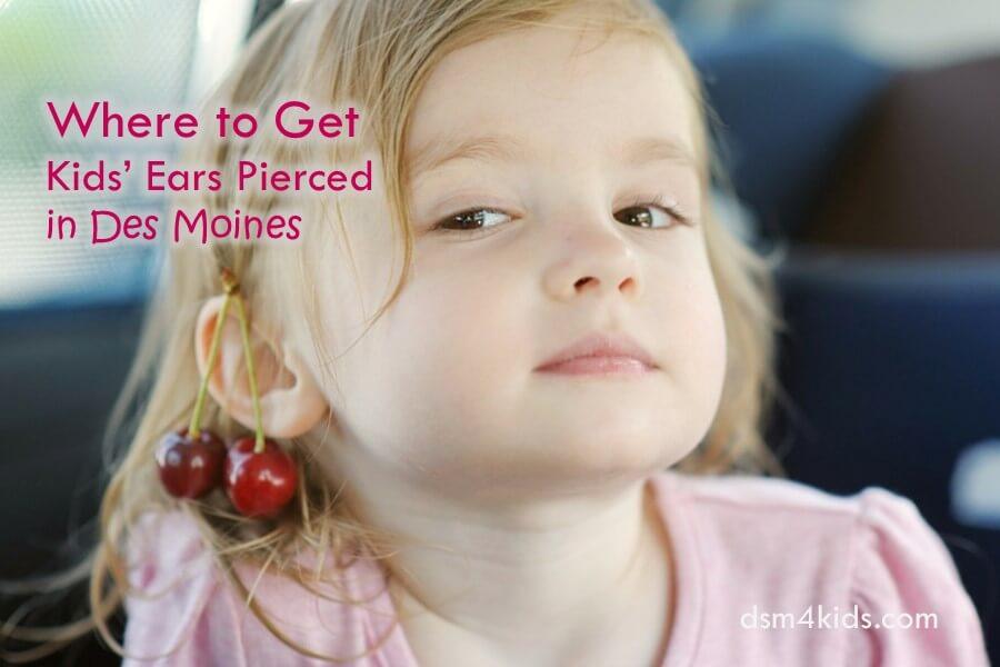 Where To Get Kids Ears Pierced In Des Moines Dsm4kids