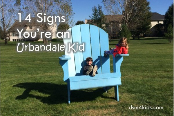 14 Signs You're an Urbandale Kid – dsm4kids.com