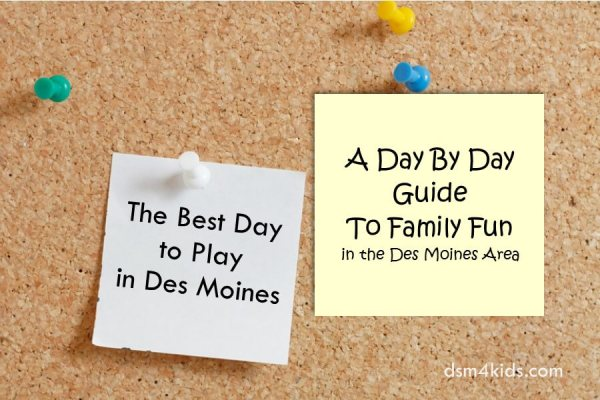The Best Day to Play in Des Moines - dsm4kids.com