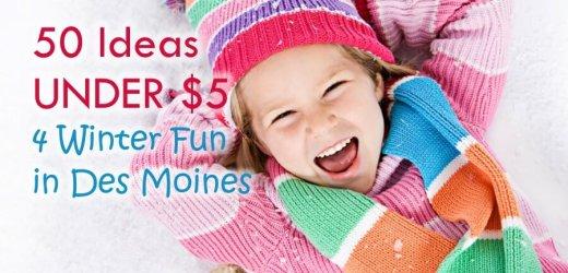 50 Ideas Under $5 4 Winter Fun in Des Moines