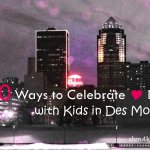 10 Ways to Celebrate Valentine's Day with Kids in Des Moines - dsm4kids.com
