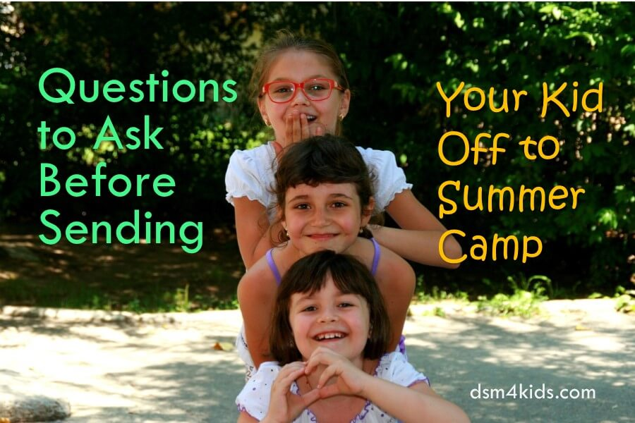 Questions to Ask Before Sending Your Kid Off to Summer Camp