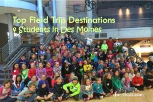 Top Field Trip Destinations 4 Students in Des Moines - dsm4kids.com
