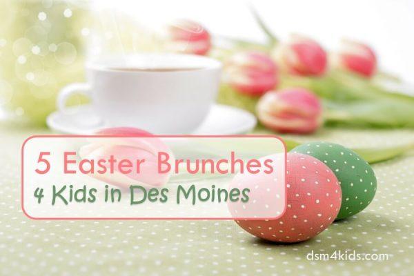 5 Easter Brunches 4 Kids in Des Moines - dsm4kids.com