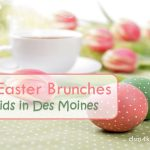 5 Easter Brunches 4 Kids in Des Moines - dsm4kids.com