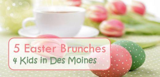 5 Easter Brunches 4 Kids in Des Moines