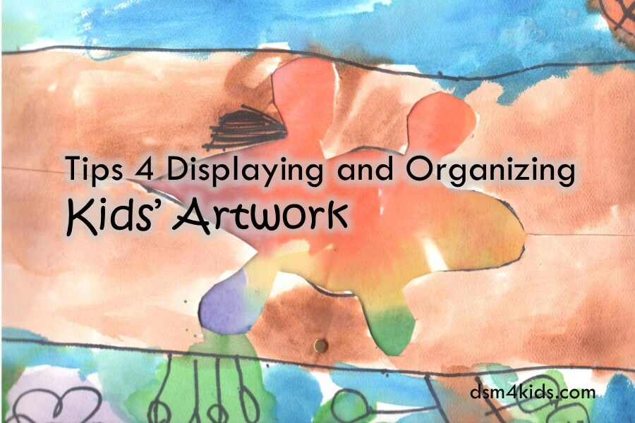 Tips 4 Displaying and Organizing Kids' Artwork