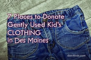 7 Places to Donate Gently Used Kid's Clothing in Des Moines - dsm4kids.com